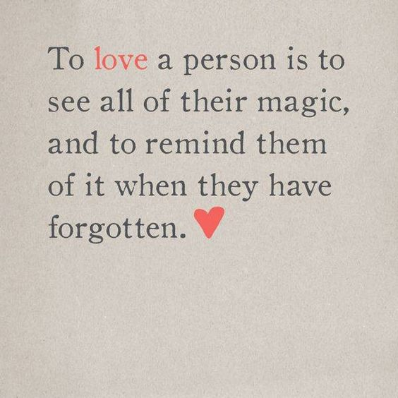 Remind those you love of their magic! Quotes